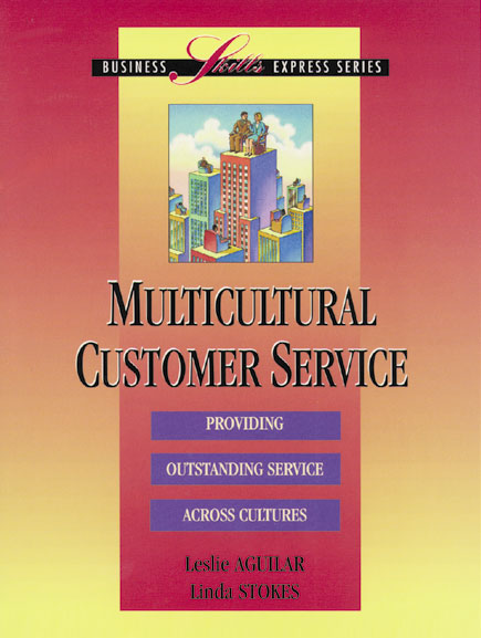 "Cover of ""Multicultural Customer Service: Providing Outstanding Service Across Cultures"" Book by Leslie Aguilar and Linda Stokes"