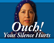 "Blue rectangle with ""Ouch! Your Silence Hurts"" text and Muslim woman in background"