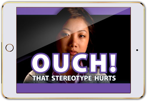 "Mobile device with screen that reads ""Ouch! That Stereotype Hurts"" (streaming licenses)"