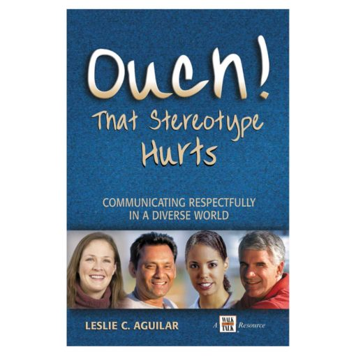 "Cover of ""Ouch! That Stereotype Hurts: Communicating Respectfully in a Diverse World"" by Leslie C. Aguilar"