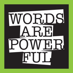 "Box that reads ""WORDS ARE POWERFUL"""