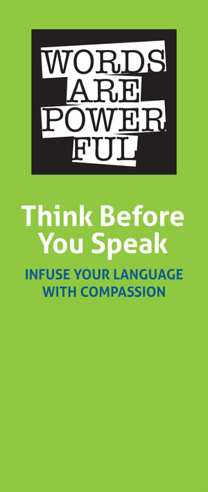 "Banner that reads ""Words are Powerful, Think Before You Speak, Infuse your Language with Compassion"""