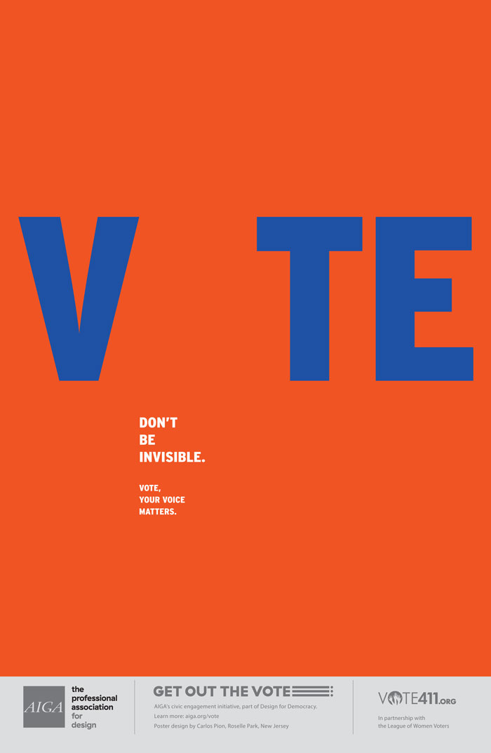 """Don't Be Invisible. Vote, Your Voice Matters."" poster by Carlos Pion for AIGA Get Out the Vote"