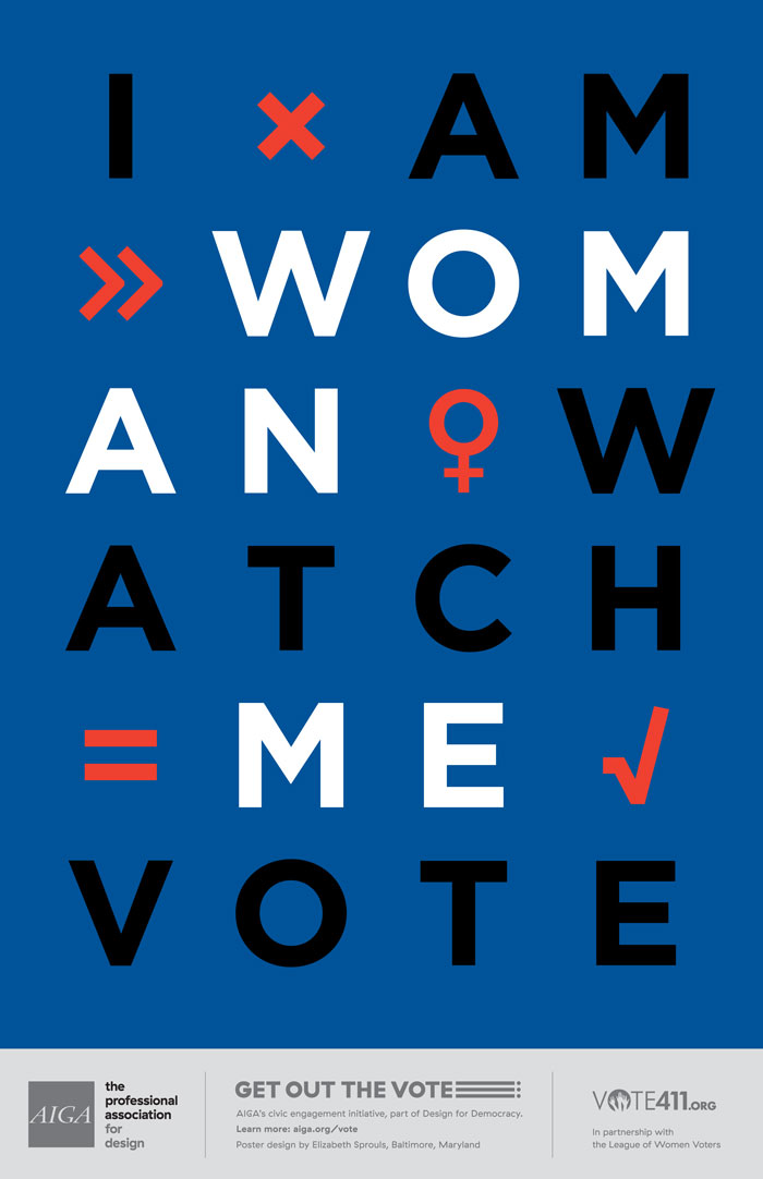 """I Am Woman Watch Me Vote"" poster by Elizabeth Sprouls for AIGA Get Out the Vote"