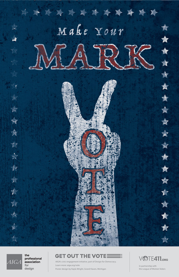 """Make Your Mark Vote"" poster by Kayla Wright for AIGA Get Out the Vote"